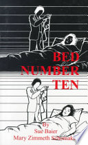 """""""Bed Number Ten"""" by Sue Baier, Mary Zimmeth Schomaker"""