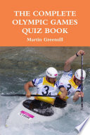 The Complete Olympic Games Quiz Book