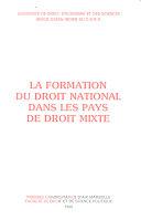 La Formation du droit national dans les pays de droit mixte