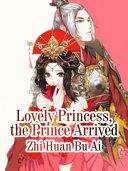 Lovely Princess  the Prince Arrived