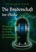Die Bruderschaft der Glocke: ultrageheime Technologie des Dritten ...