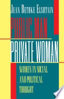 Public Man  Private Woman