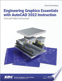 Engineering Graphics Essentials with AutoCAD 2022 Instruction