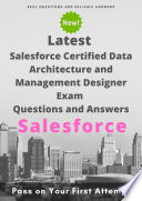 Latest Salesforce Certified Data Architecture and Management Designer Exam Questions   Answers Book