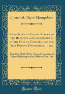 Fifty Seventh Annual Report Of The Receipts And Expenditures Of The City Of Concord For The Year Ending December 31 1909