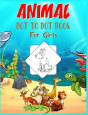 Animal Dot to Dot Book For Girls