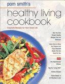 Pamela Smith s Healthy Living Cookbook