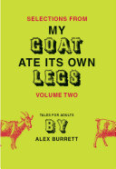 Selections from My Goat Ate Its Own Legs, Volume Two [Pdf/ePub] eBook