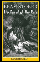 Read Online The Burial of the Rats ILLUSTRATED For Free