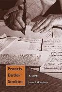 Francis Butler Simkins: A Life