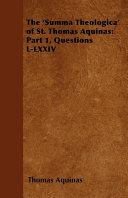 The  Summa Theologica  of St  Thomas Aquinas  Part 1  Questions L LXXIV