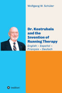 Dr. Kostrubala and the Invention of Running Therapy
