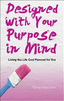 Designed with Your Purpose in Mind