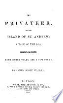 The Privateer  Or the Island of St  Andrew