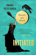 link to Initiated : memoir of a witch in the TCC library catalog