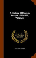 A History of Modern Europe  1792 1878  Volume 1