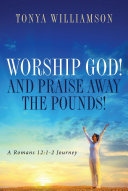 Worship God! And Praise Away The Pounds! Book