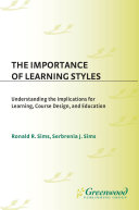 The Importance of Learning Styles: Understanding the Implications for Learning, Course Design, and Education