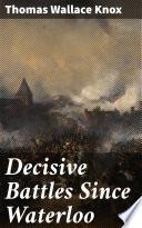 Decisive Battles Since Waterloo