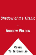shadow of the titanic wilson andrew