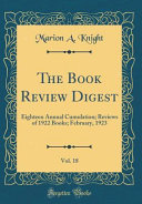 The Book Review Digest Vol 18