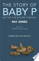 """""""The Story of Baby P: Setting the Record Straight"""" by Jones, Ray"""