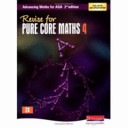 Advancing Math for AQA - Revise for Pure Core Maths 4