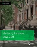Mastering Autodesk Maya 2015