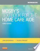 Workbook For Mosby S Textbook For The Home Care Aide E Book