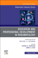 Education and Professional Development in Rheumatology An Issue of Rheumatic Disease Clinics of North America E Book