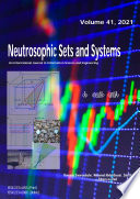Neutrosophic Sets and Systems  Vol  41  2021