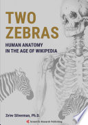 Two Zebras Human Anatomy in the Age of Wikipedia