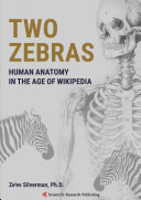 Two Zebras Human Anatomy in the Age of Wikipedia Pdf/ePub eBook