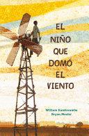 El Ni O Que Dom El Viento The Boy Who Harnessed The Wind