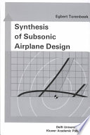 """""""Synthesis of Subsonic Airplane Design: An introduction to the preliminary design of subsonic general aviation and transport aircraft, with emphasis on layout, aerodynamic design, propulsion and performance"""" by Egbert Torenbeek"""