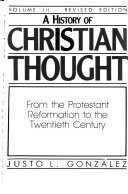 A History of Christian Thought  From the Protestant Reformation to the twentieth century