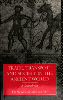 Trade  Transport and Society in the Ancient World