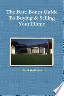 The Bare Bones Guide To Buying & Selling Your Home