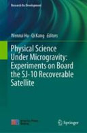 Physical Science Under Microgravity  Experiments on Board the SJ 10 Recoverable Satellite