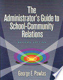 The Administrator's Guide to School-community Relations