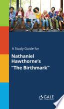 A Study Guide For Nathaniel Hawthorne S The Birthmark
