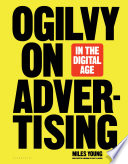 """Ogilvy on Advertising in the Digital Age"" by Miles Young"