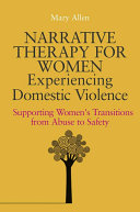 Narrative Therapy for Women Experiencing Domestic Violence