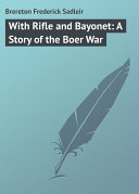 With Rifle and Bayonet: A Story of the Boer War Pdf/ePub eBook