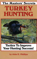 The Masters' Secrets of Turkey Hunting