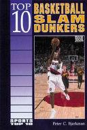 Top 10 Basketball Slam Dunkers