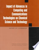 Impact of Advances in Computing and Communications Technologies on Chemical Science and Technology