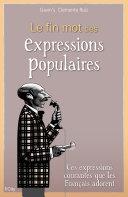 Le fin mot des expressions populaires