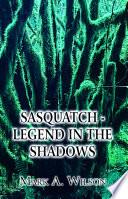 Sasquatch   Legend in the Shadows Book PDF