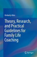 Theory  Research  and Practical Guidelines for Family Life Coaching